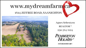 My Dream Farm: 1814 Jeffree Road, Saanichton. Agnes Sebestyen, Realtor, Pemberton Holmes.
